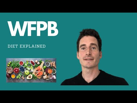 WFPB Diet Explained - An Introduction to a Whole Food Plant Based Diet