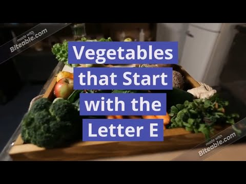 Vegetables that Start with E - [Vegetable Names that Start with the Letter E in English] Healthy