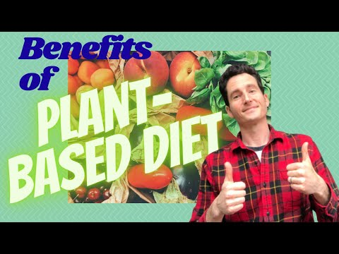6 Benefits of Eating a Plant-Based Diet [WFPBNO, WFPB, Vegetarian Whole Food Plant Based Diet WFPBD]