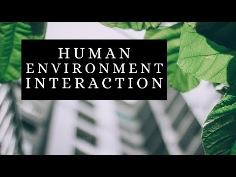 Human Environment Interaction in Geography - Definition, Examples & Solutions [Theme of Geography]