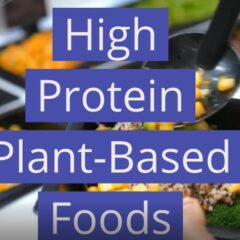 High Protein Plant-Based Foods for vegans and vegetarians